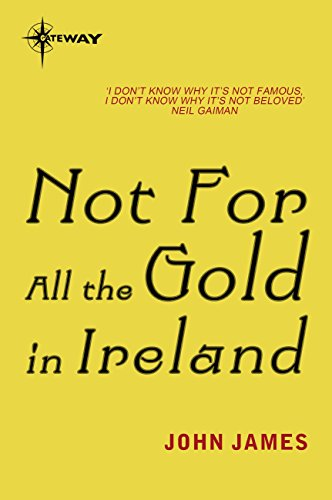 Not For All the Gold in Ireland