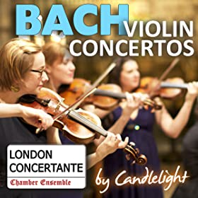 Bach Violin Concertos by Candlelight