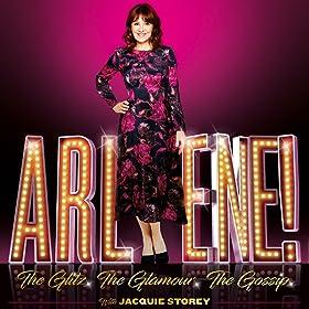 Arlene! The Glitz. The Glamour. The Gossip