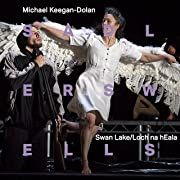 Michael Keegan-Dolan / Teaċ Daṁsa — Swan Lake / Loch na hEala