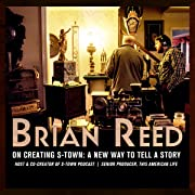 Brian Reed on Creating S-Town: A New Way To Tell A Story