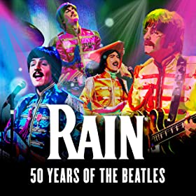 RAIN: 50 Years of The Beatles