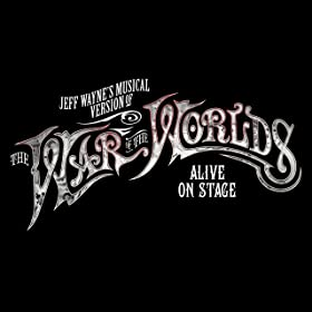 Jeff Wayne's Musical Version of The War of the Worlds--Alive on Stage