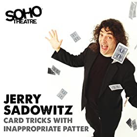 Jerry Sadowitz: Card Tricks with Inappropriate Patter