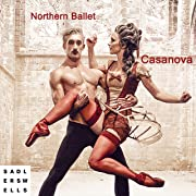 Northern Ballet: Casanova