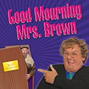 Mrs. Brown's Boys: Good Mourning Mrs. Brown