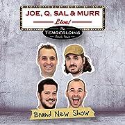 The Tenderloins: Joe, Q, Sal & Murr - Live!
