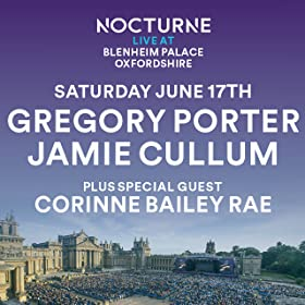 Nocturne Live featuring Gregory Porter, Jamie Cullum and Corinne Bailey Rae
