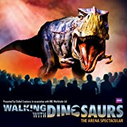 Walking With Dinosaurs--The Arena Spectacular