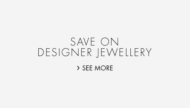 Save on Designer Jewellery