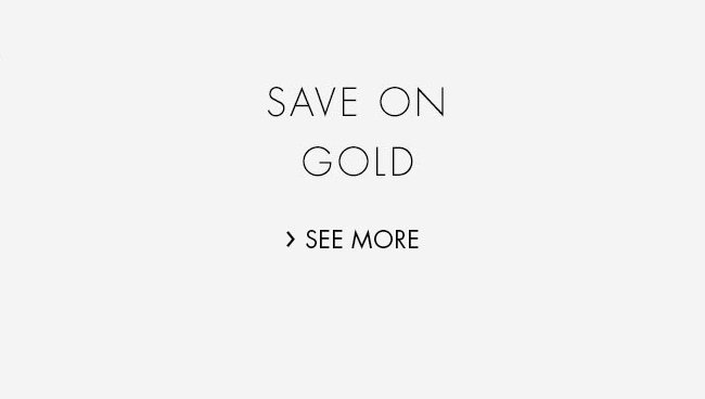 Save on Gold