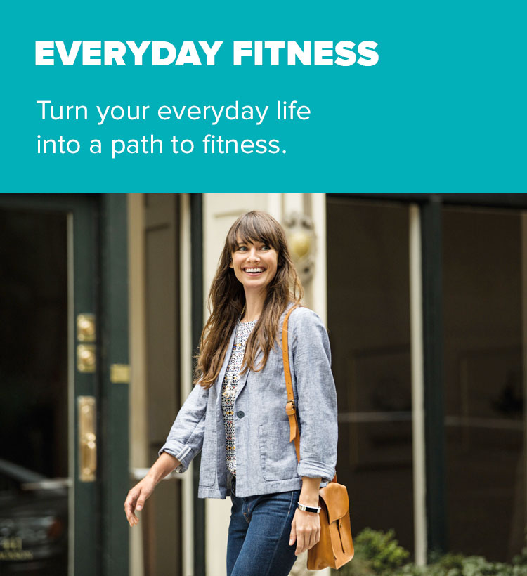 Everyday fitness. Turn your everyday life into a path to fitness.