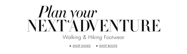 Plan your next adventure: Walking and hiking footwear