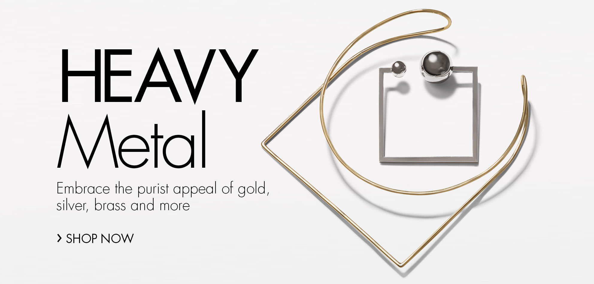 Heavy Metal | Embrace the purist appeal of gold, silver, brass and more