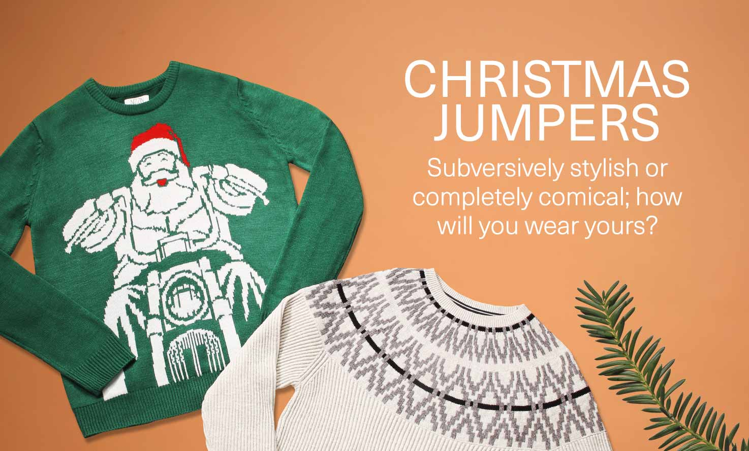 Christmas jumpers: Subversively stylish or completely comical; how will you wear yours?