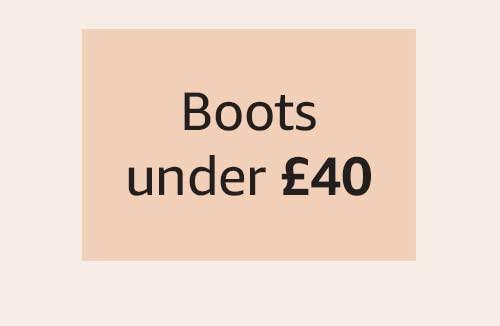 Boots under £40