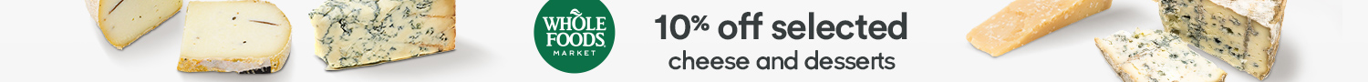 10% off Whole Foods Market cheese and desserts