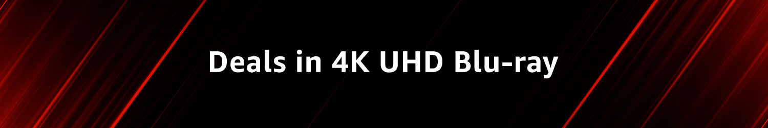 Deals in 4K UHD Blu-ray