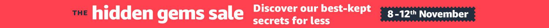 The Hidden Gems Sale. Discover our best kept secrets for less. 8th - 12th November.