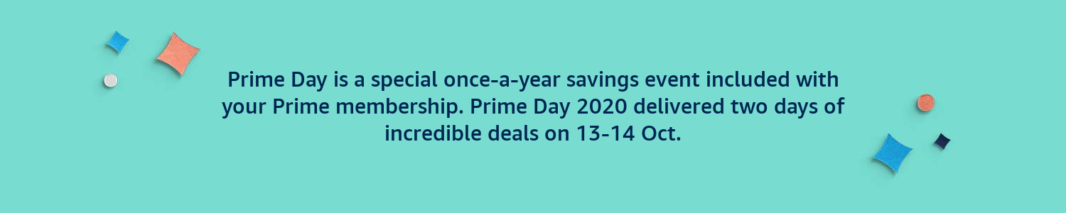 Prime Day is a special once-a-year savings event included with your Prime membership.