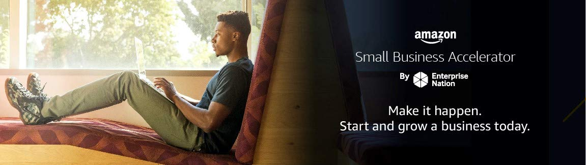 Amazon Small Business Accelerator. Make it happen. Start and grow a business today