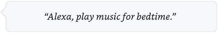 Alexa, play music for bedtime