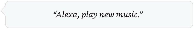 Alexa, play new music