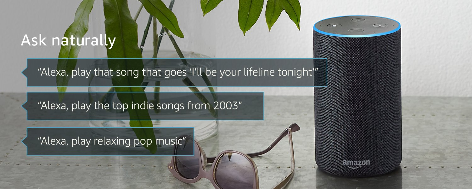"""Ask naturally. """"Alexa, play that song that goes 'I'll be your lifeline tonight'"""". """"Alexa, play the top indie songs from 2003"""". """"Alexa, play dinner party music""""."""