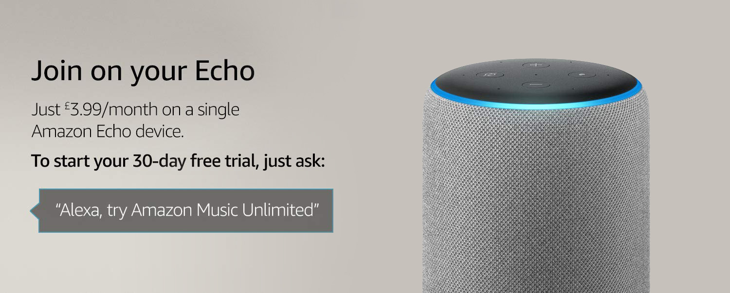 Join on your Echo. Just £3.99/month on a single Amazon Echo device.