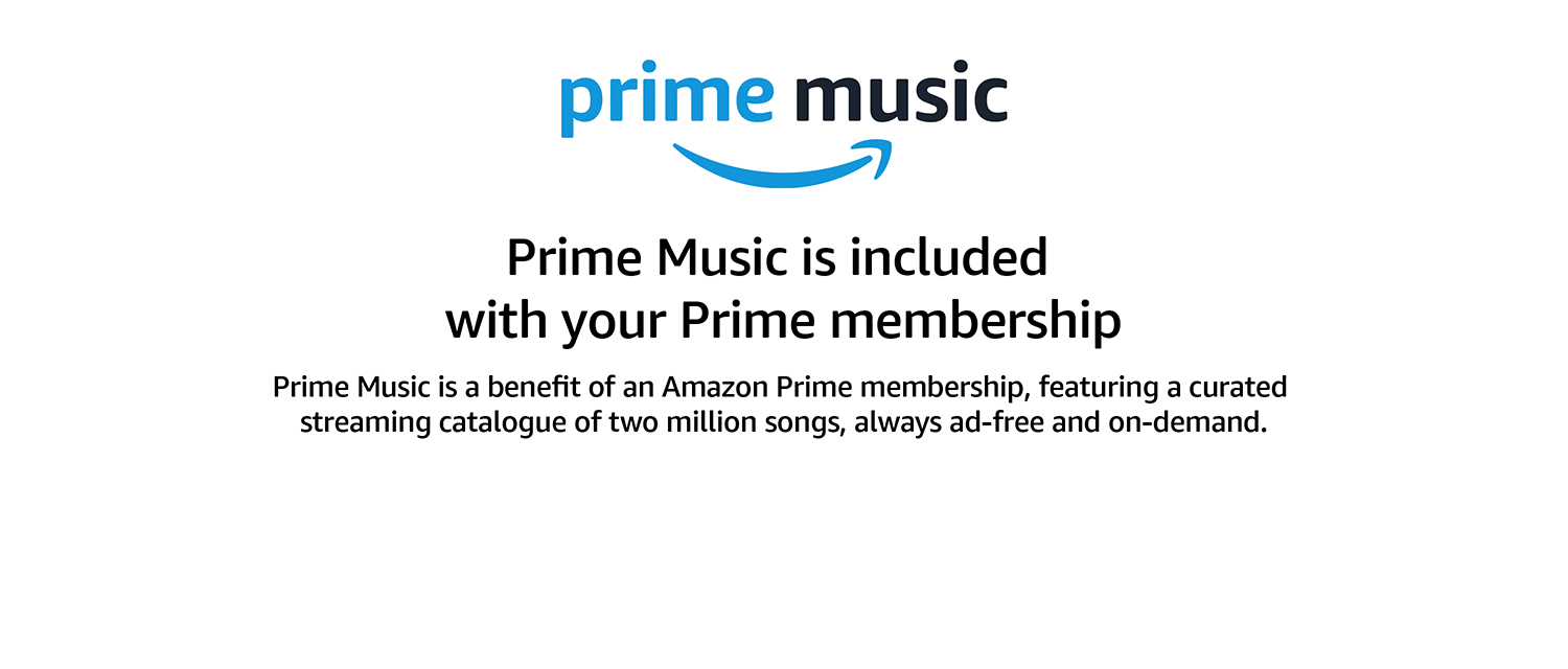 Prime Music is included with a Prime membership, featuring a catalogue of two million songs, always ad-free and on-demand.