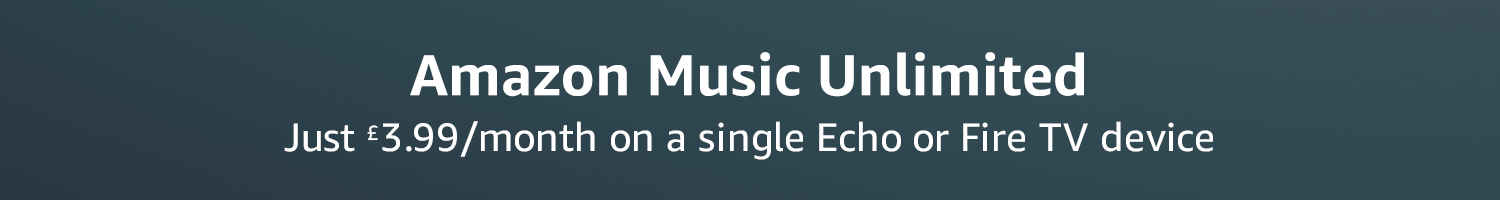 Amazon Music Unlimited. Just £3.99/month on a single Echo or Fire TV device
