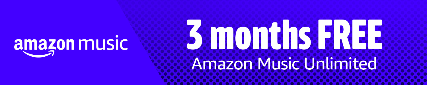 3 months FREE Amazon Music Unlimited