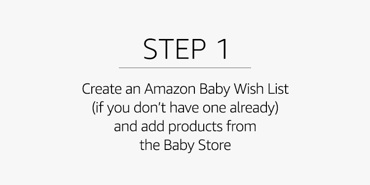 Create an Amazon Baby Wish List (if you don't have one already) and add products from the Baby Store