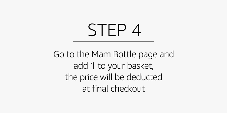 Go to the Mam Bottle page and add 1 to your basket, the price will be deducted at final checkout