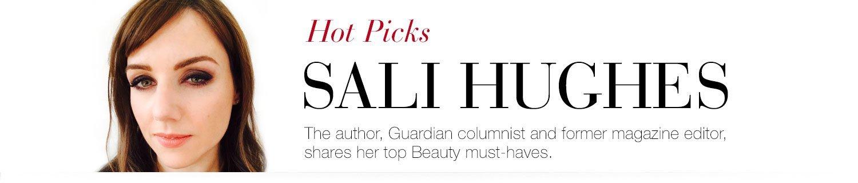 Hot Picks Sali Hughes