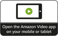 Open the Amazon Video app on your mobile or tablet