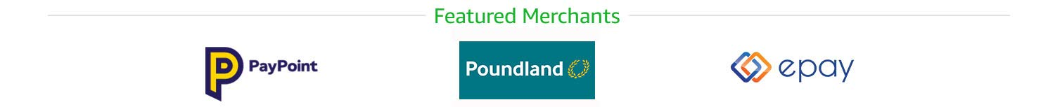 Featured Merchants: PayPoint, Poundland and epay