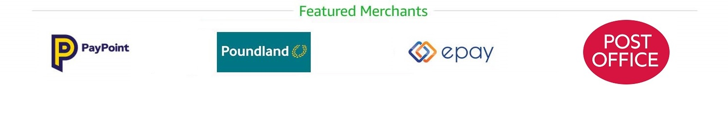 Featured Merchants: PayPoint, Poundland, epay and Post Office