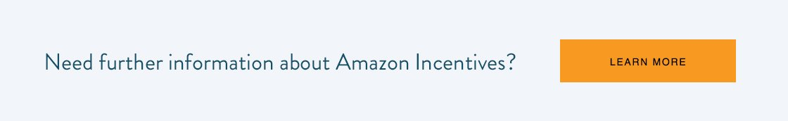 Learn more about incentives that work... Amazon Incentives | Contact Us at 1-866-486-2359 | Contact US