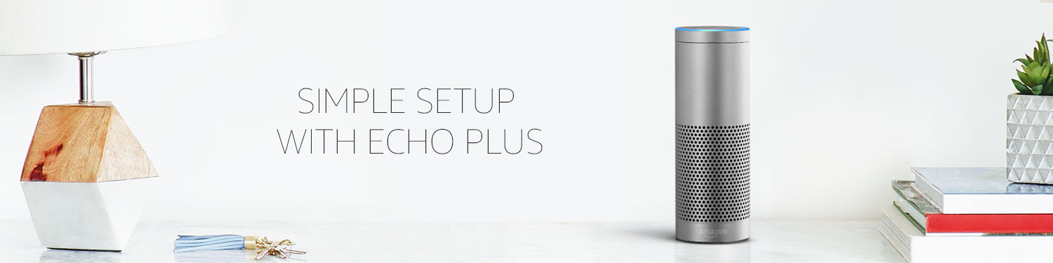 Set up your smart home in minutes: Shop simple setup devices compatible with Echo Plus