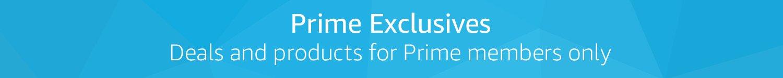 Prime Exclusives