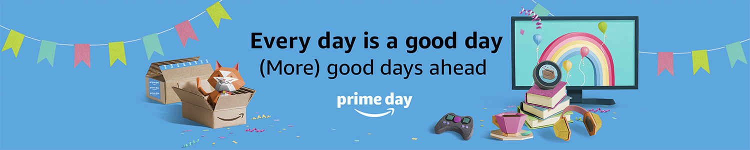 Every day is a good day - Prime Day 2018