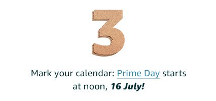 Mark your calendar: Prime Day starts noon, 16 July!