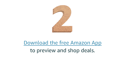 Step 2: Download the free Amazon App to preview and shop deals.