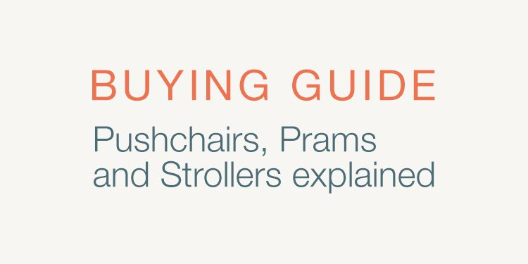 Buying guide. Pushchairs, prams and more explained