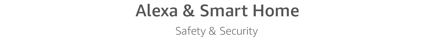 Alexa & Smart Home, Safety & Security which work with Alexa