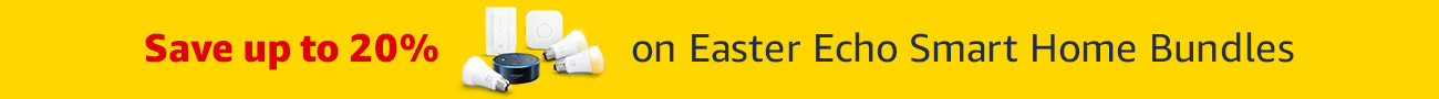Save up to 20% on Easter Echo Smart Home Bundles