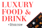 Luxury Food & Drink