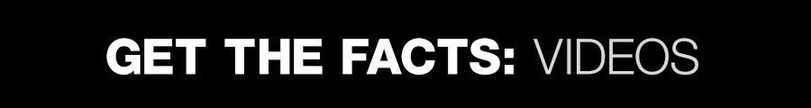 Get the Facts: Videos