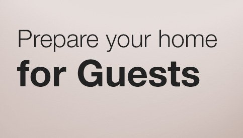 Prepare Your Home for Guests